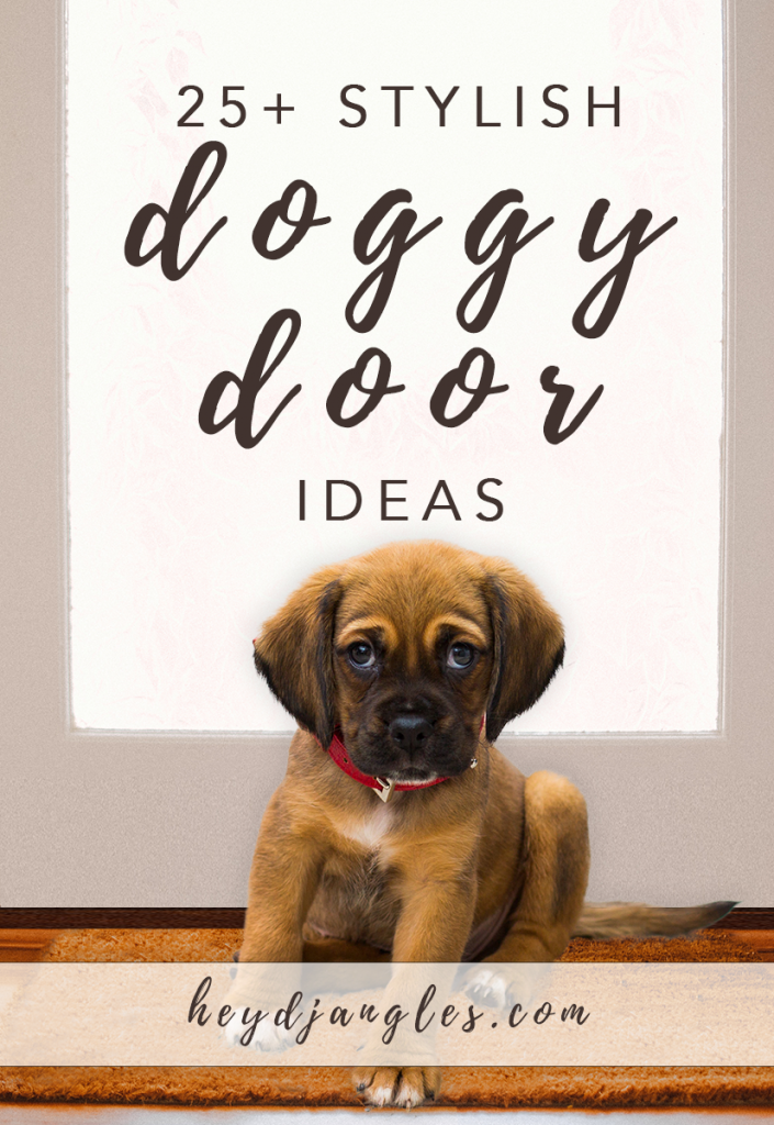 25+ STYLISH DOG DOOR IDEAS FOR THE DISCERNING PET OWNER - Hey, Djangles. Pet door ideas, doggy door ideas, dog door inspiration, puppy dog. heydjangles.com