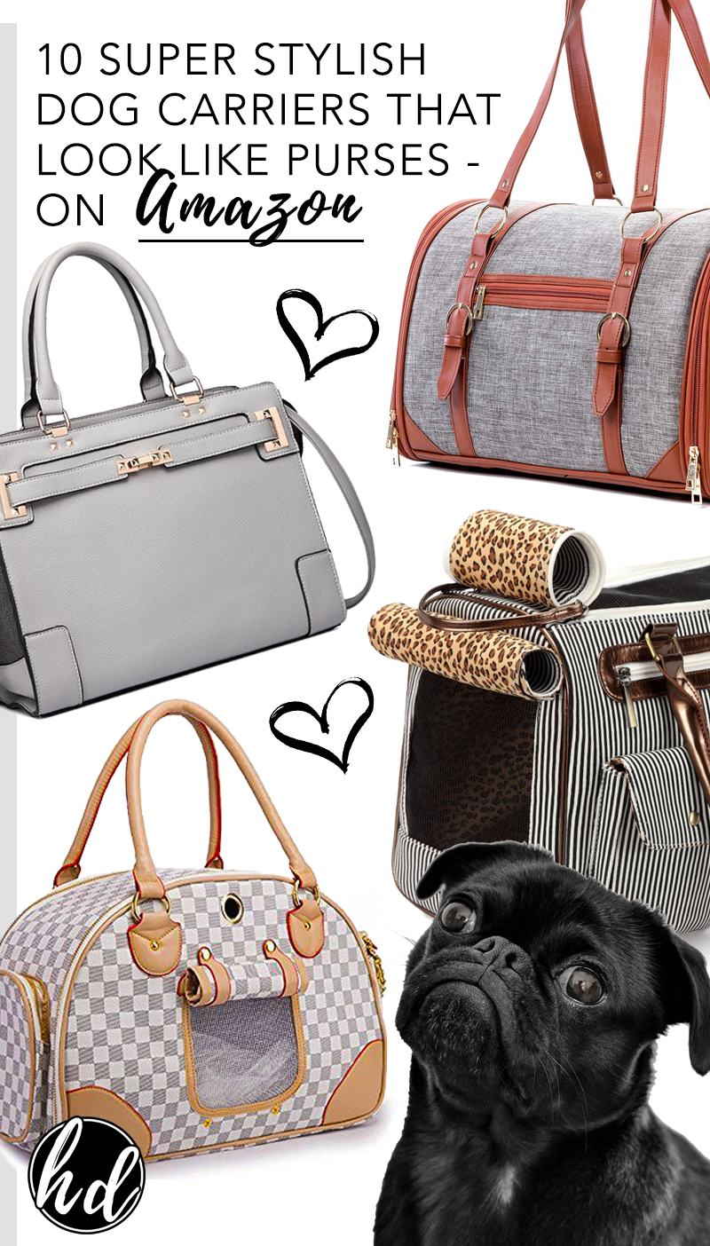 10 Super Stylish Dog Carriers that Look Like Purses under $75 on Amazon – heydjangles.com, dog carrier purse, dog carriers for small dogs, puppy bag carrier, affordable dog travel bags #doglover #stylishpet