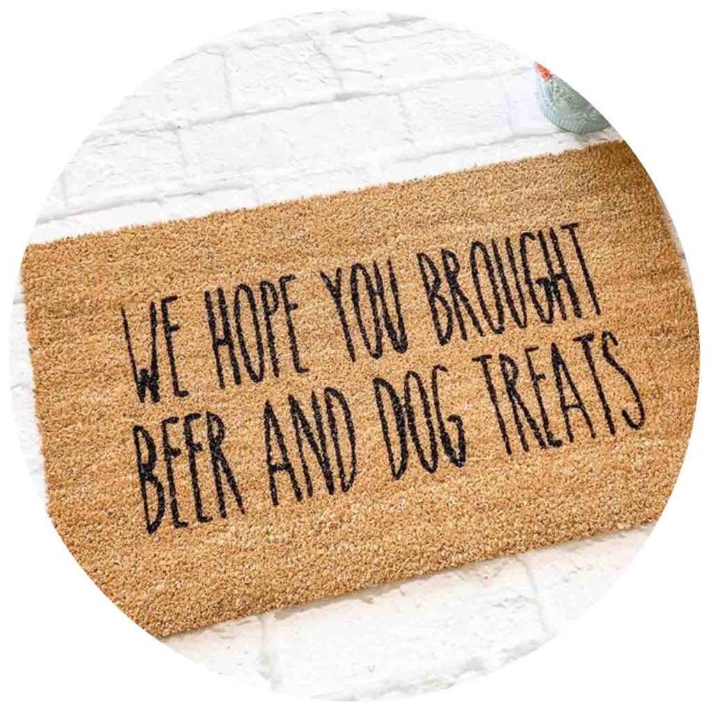 15 UNDER $50: Cute Dog Themed Doormats – We hope you brought beer and dog treats.