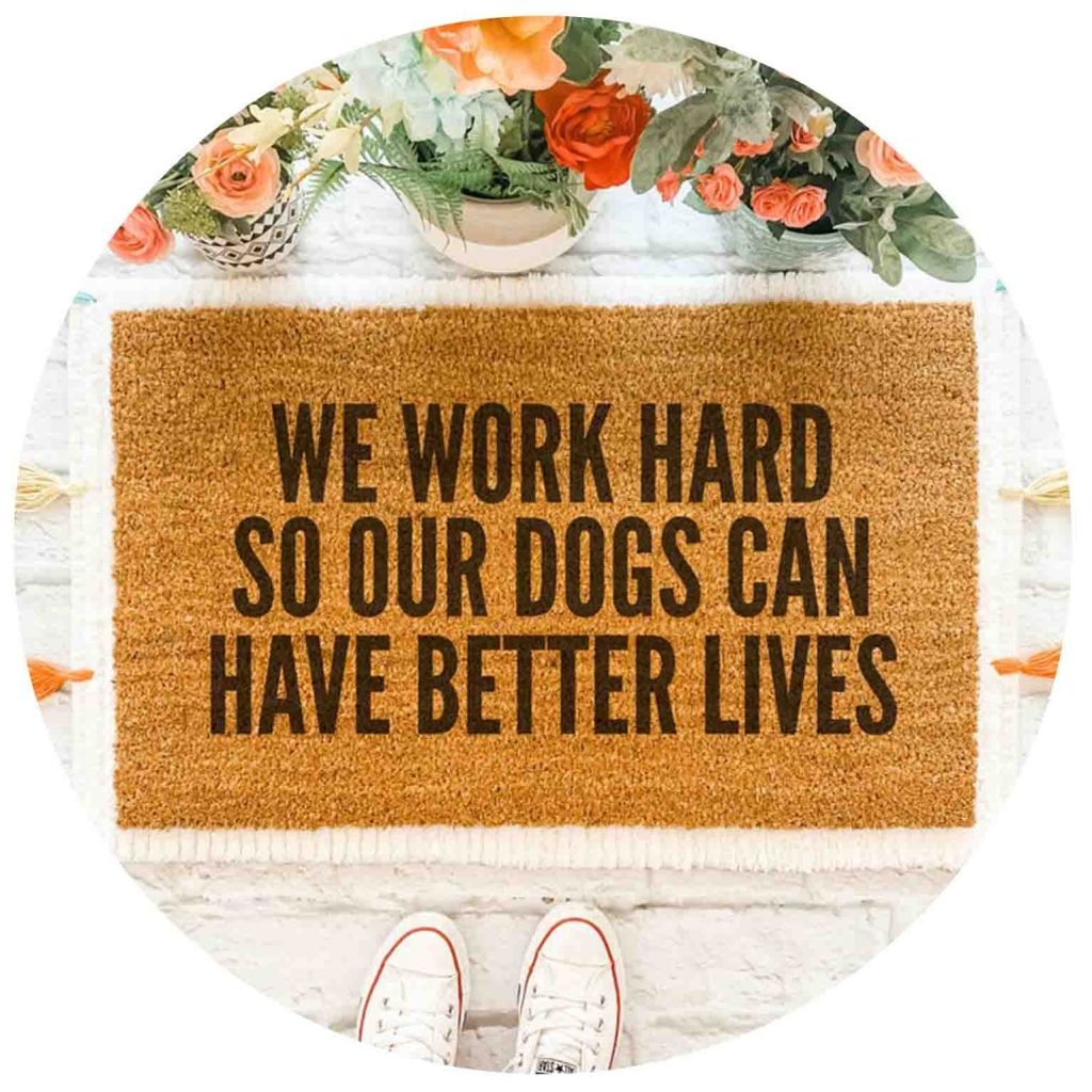 15 UNDER $50: Cute Dog Themed Doormats – We work hard so our dogs can have better lives.
