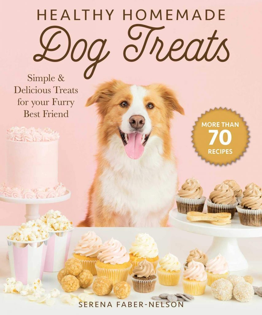 Healthy Homemade Dog Treats - Serena Faber-Nelson