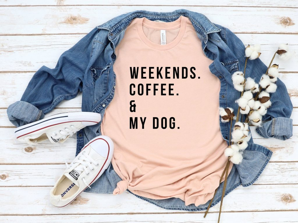 Weekends, Coffee and my Dog Womens Tshirt from Lucky Avocado via Etsy.