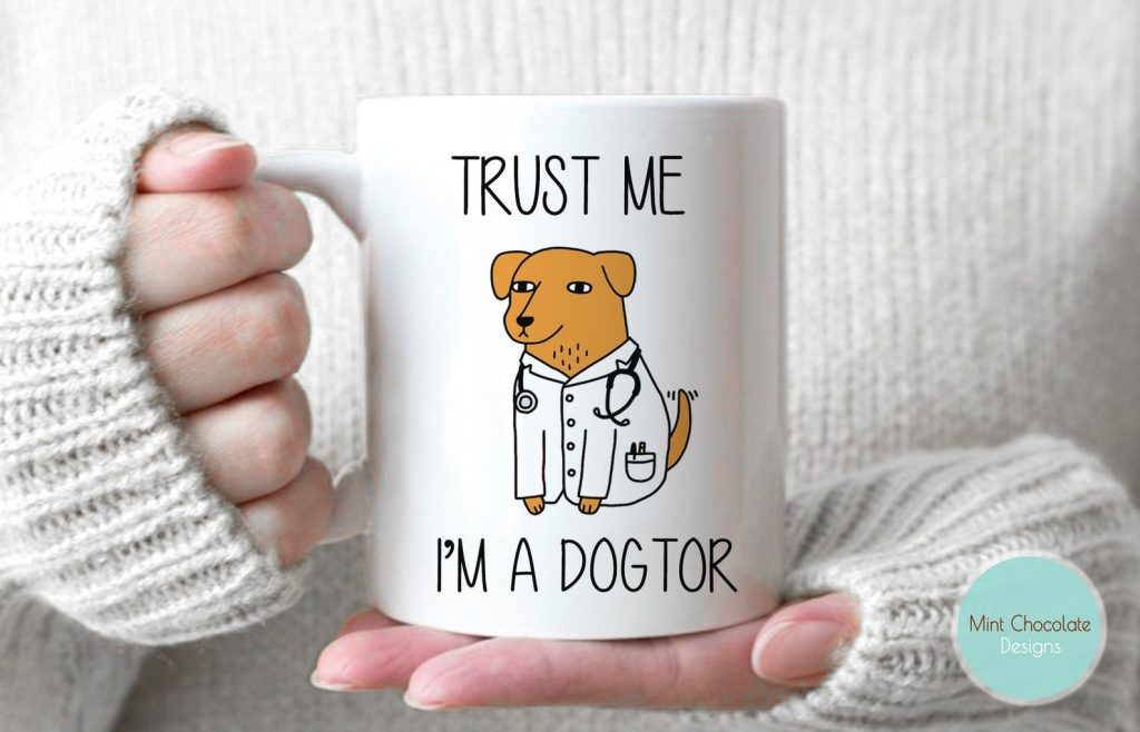 27 Awesome Veterinarian Gift Ideas - Vet themed mug, 'Trust me, I'm a Dogtor', via Etsy.