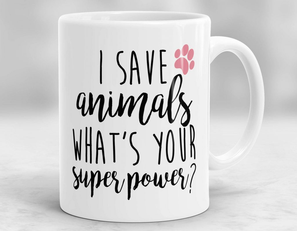 27 Awesome Veterinarian Gift Ideas - Vet themed mug, 'I save animals, what's your super power?', via Etsy.