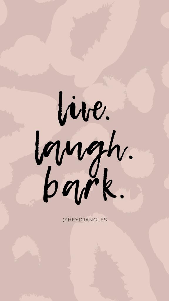 Live. Laugh. Bark.