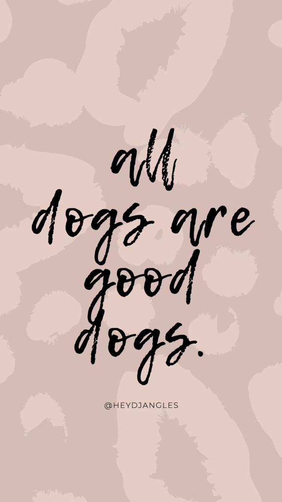"""Dog quotes, ''all dogs are good dogs"""", dog lover, short dog quotes."""