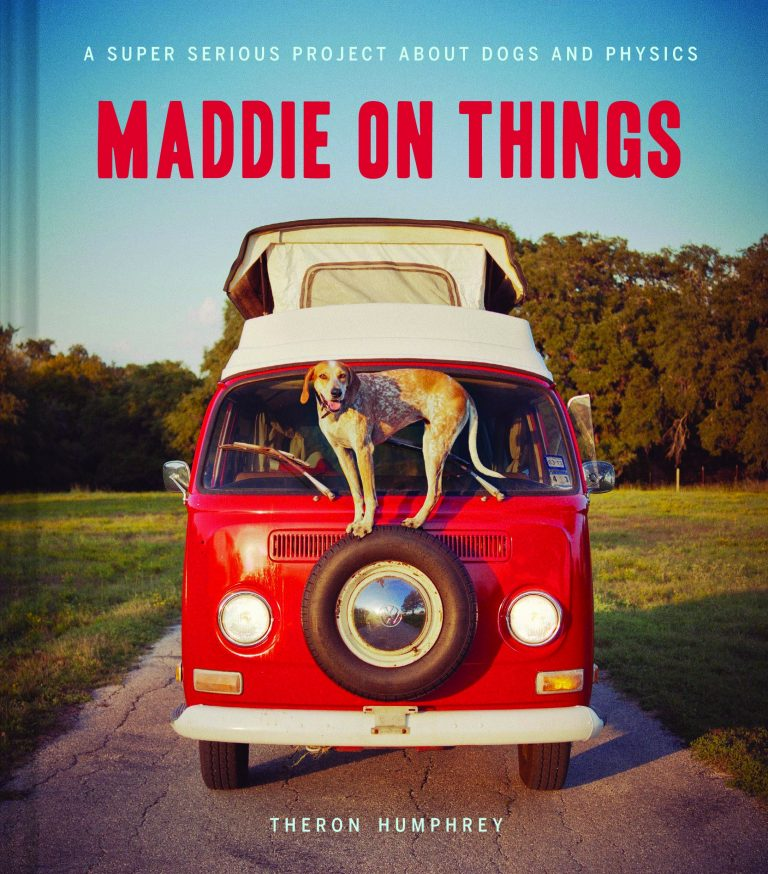 'Maddie on Things' by Theron Humphrey, Dog Coffee Table Books