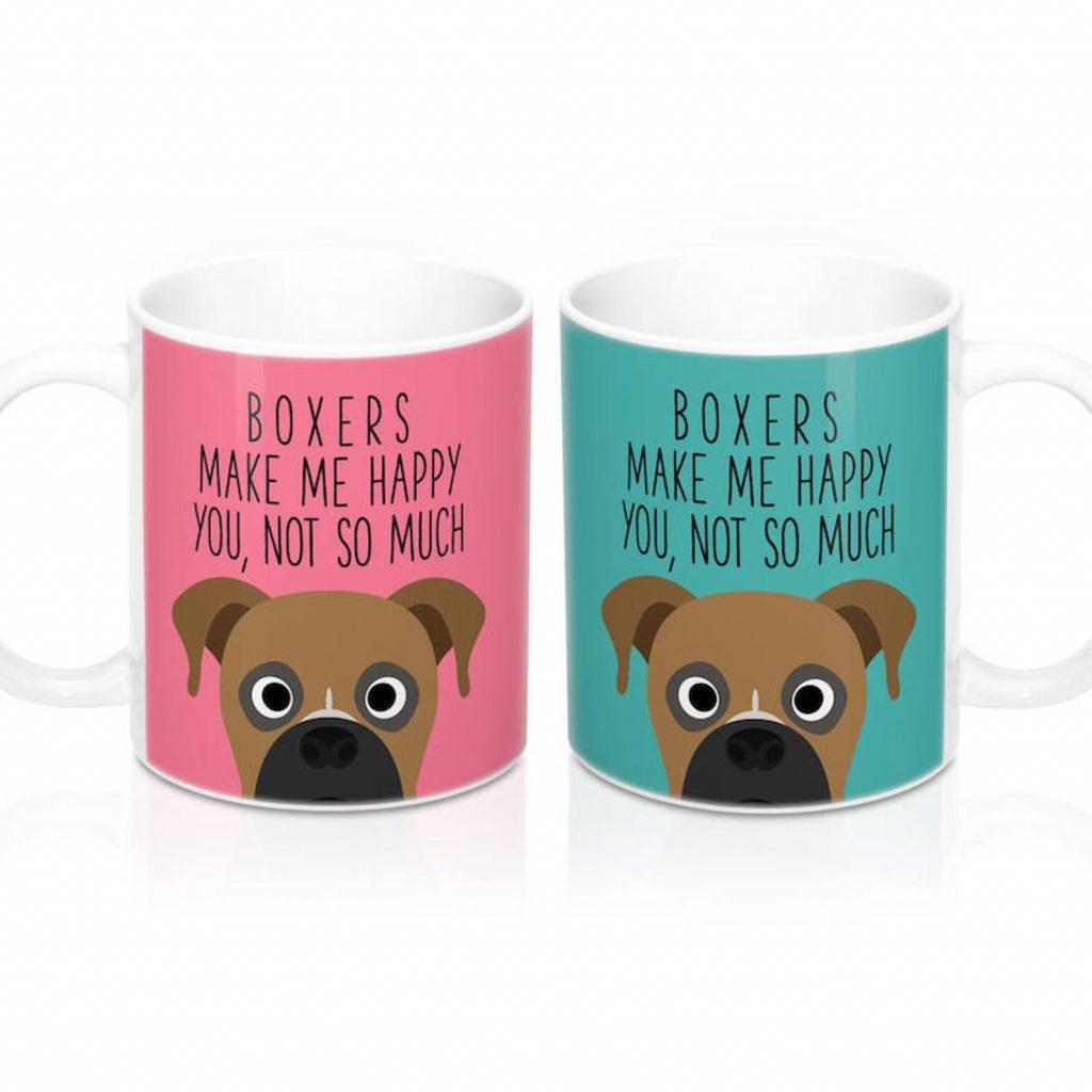 Boxers Make Me Happy... Mug via RabbitPrint on Etsy