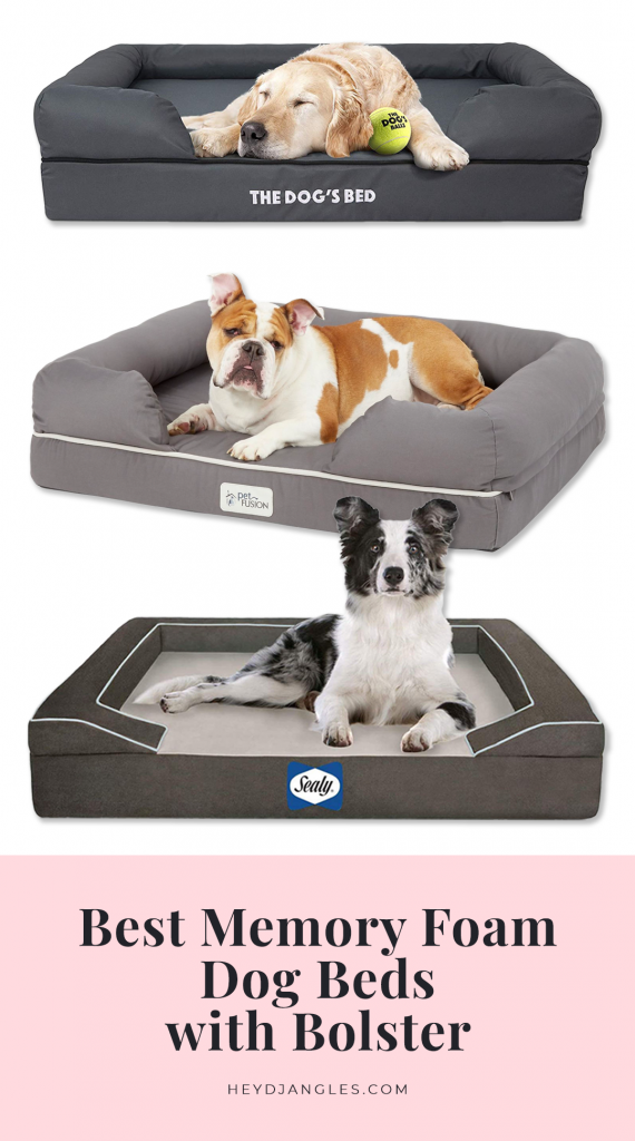 Best Memory FOam Dog Beds with Bolster - Hey, Djangles. Featuring brands such as PetFusion, Sealy, Casper, The Dog's Bed, MiaCara, BarkBox, and Martha Stewart. Orthopedic pet beds, cuddler dog beds, supportive pet beds with bolsters.