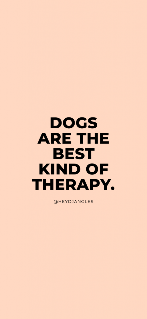 """Relatable dog quotes - """"Dogs are the best kind of therapy."""""""